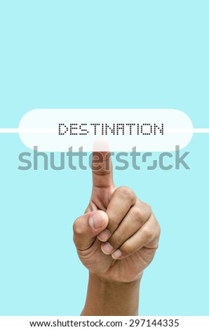 """Hand press touch the words""""destination"""" icon - stock photo"""