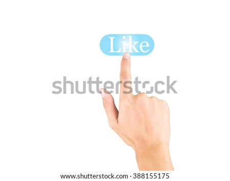 Hand pressing Like button on white background - stock photo