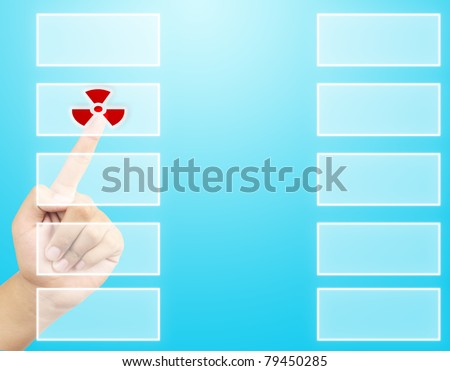 hand pushing a button radioactivity Sign,  touch screen - stock photo