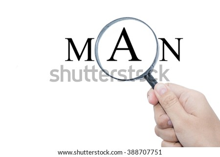 Hand Showing MAN Word Through Magnifying Glass