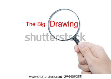 Hand Showing The Big Drawing  Word Through Magnifying Glass