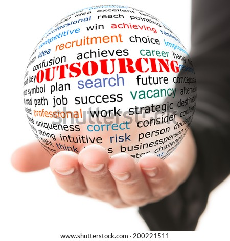 Hand take transparet ball with wordcloud and red inscription Outsourcing - stock photo