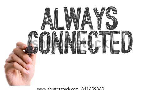 Hand with marker writing the word Always Connected - stock photo