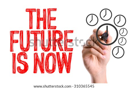 Hand with marker writing the word The Future is Now - stock photo