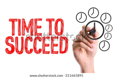 Hand with marker writing the word Time To Succeed - stock photo