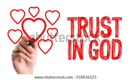 Hand with marker writing: Trust in God - stock photo
