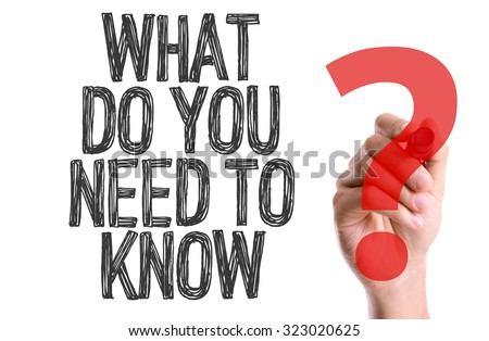 Hand with marker writing: What Do You Need To Know? - stock photo