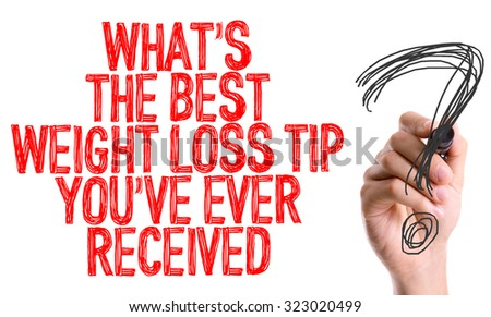 Hand with marker writing: Whats the Best Weight Loss Tip You've Ever Received? - stock photo