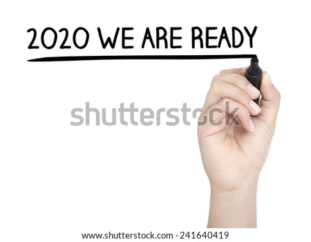 Hand with pen writing 2020 WE ARE READY on whiteboard - stock photo