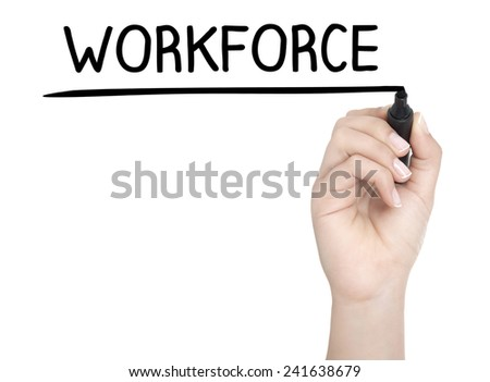 Hand with pen writing WORKFORCE on whiteboard - stock photo