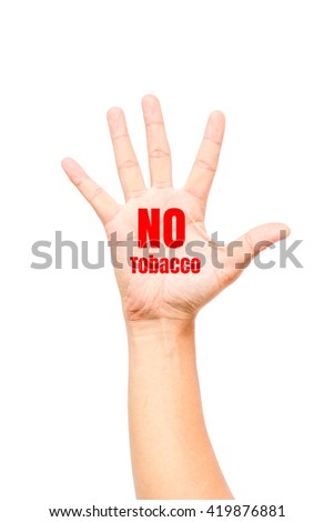 Hand with text No Tobacco isolated on white background,International Day against Drug Abuse and Illicit Trafficking