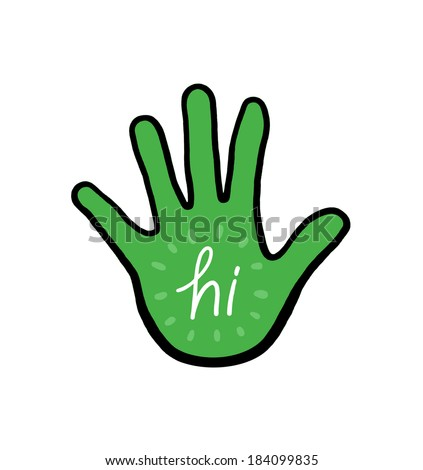 Hand with the word hi on it; Say hi illustration; Isolated hand