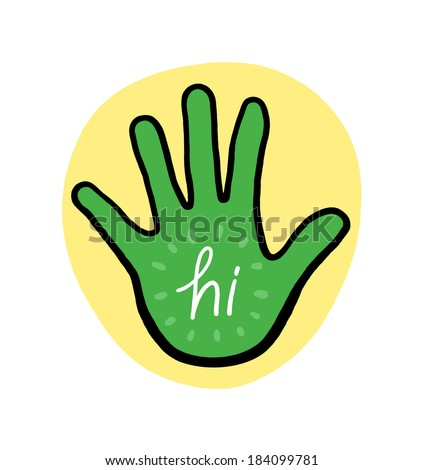 Hand with the word hi on it; Say hi illustration on yellow background