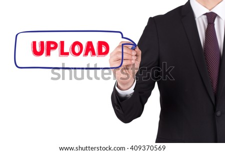 Hand writing a word UPLOAD on white board - stock photo