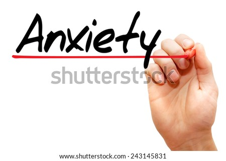 Hand writing Anxiety with marker, concept  - stock photo