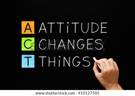 Hand writing Attitude Changes Things with white chalk on blackboard. - stock photo