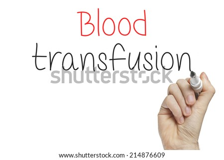 Hand writing blood transfusion on a white board - stock photo