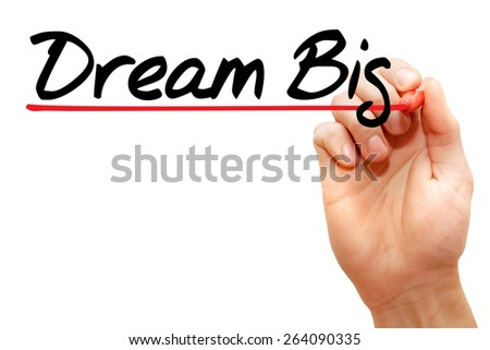 Hand writing Dream Big with marker, business concept - stock photo