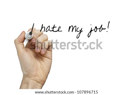 Hand writing i hate my job word on white board - stock photo
