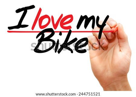 Hand writing I love my Bike with marker, concept