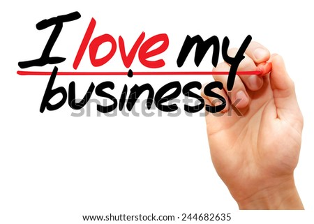 Hand writing I love my business with marker, business concept  - stock photo