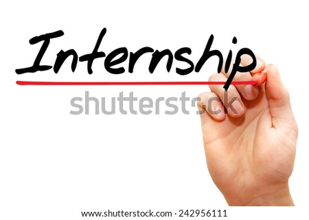 Hand writing Internship with marker, business concept  - stock photo