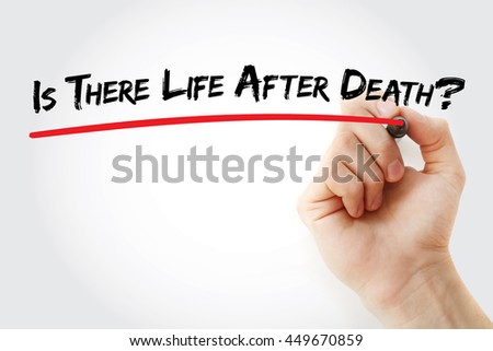 Hand writing Is There Life After Death? with marker, concept background - stock photo