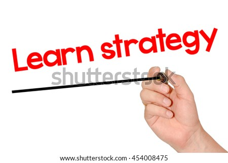 Hand writing Learn strategy with marker, concept background
