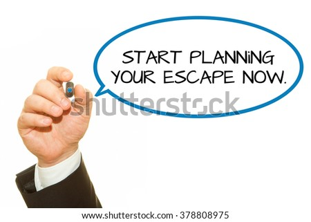 Hand writing Start Planning Your Escape Now on a transparent wipe board. Travel concept. Plan your trip.