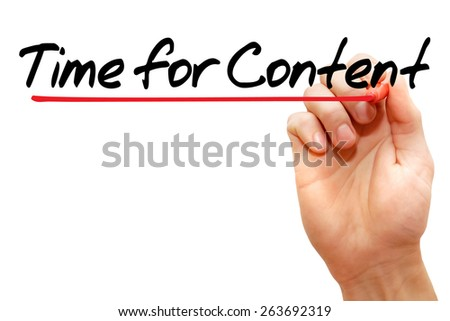 Hand writing Time for Content with marker, business concept - stock photo