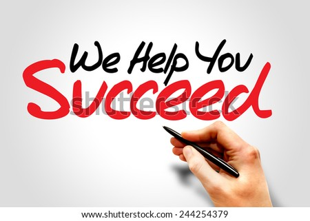 Hand writing We Help You Succeed, business concept  - stock photo