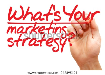 Hand writing What's Your Marketing Strategy with red marker, business concept  - stock photo