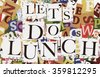 Handmade collage of newspaper and magazine clippings with mixed letters saying ' Let's do lunch' - stock photo
