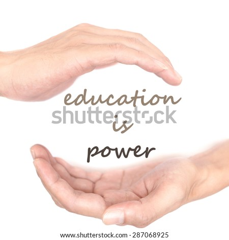 Hands concept for education is power. Quote is between right and left hand - stock photo