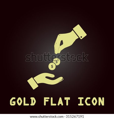 Hands Giving and Receiving Money. Gold flat icon. Symbol for web and mobile applications for use as logo, pictogram, infographic element - stock photo