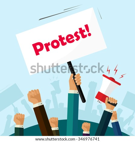 Hands holding protest signs and bullhorn, crowd of people protesters background, political, politic crisis poster, fists, revolution placard concept symbol flat style modern design illustration image - stock photo