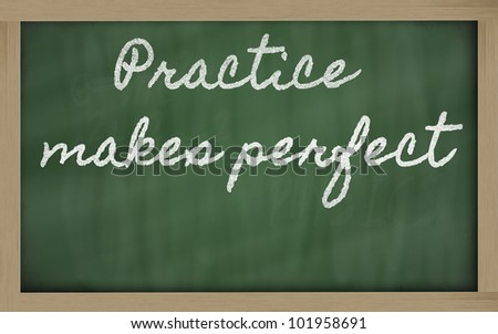 handwriting blackboard writings - Practice makes perfect - stock photo
