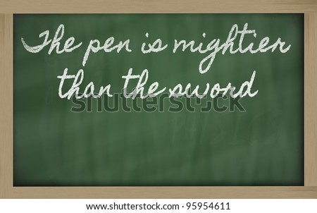 handwriting blackboard writings - The pen is mightier than the sword