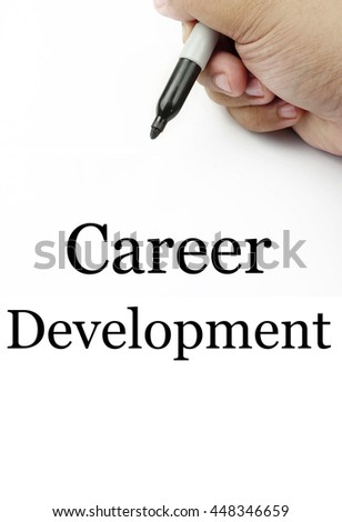 "Handwriting of ""career development"" with the white background and hand using a marker."