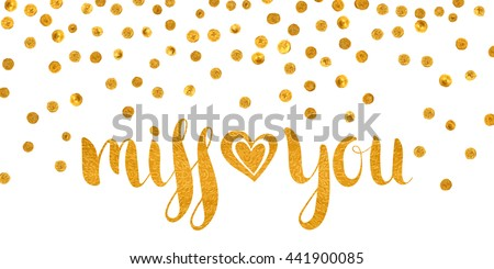 Handwritten calligraphic gold textured inscription Miss you with heart on white background with golden dots. Lettering for postcard, Valentine day, greeting, save the date. Raster copy of vector file. - stock photo