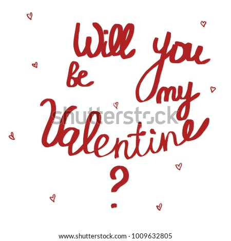 Handwritten Phrase Will You Be My Valentine