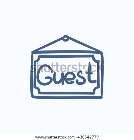 Hanging board with word guest vector sketch icon isolated on background. Hand drawn Hanging board with word guest icon. Hanging board with word guest sketch icon for infographic, website or app. - stock photo