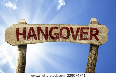 Hangover wooden sign on a summer day - stock photo