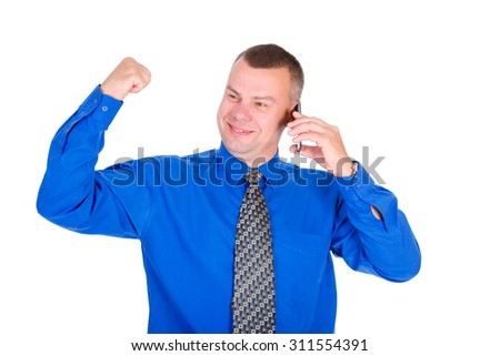 Happy and smile business man. Successful businessman in blue shirt and tie speak by cell mobile phone, showing gesture hand with fist up, isolated white background, Concept of leadership and success