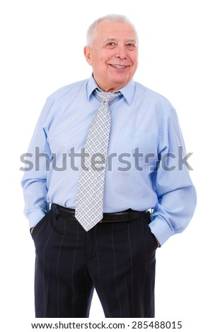 Happy and smile with white teeth old mature businessman in shirt and tie, puts his hands in trouser pockets, isolated on white background. Positive human emotion, facial expression