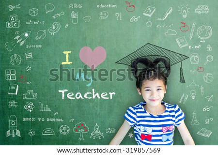 Happy Asian school child girl with graduation cap/ hat on green color chalkboard background with I love my teacher message and freehand doodle drawing: Successful student/ world teachers day concept  - stock photo