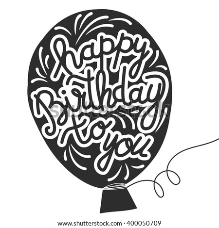 Happy Birthday Brush Script Style Hand lettering, balloon. Original Hand Crafted Design. Calligraphic Phrase. Original Drawn Illustration. - stock photo