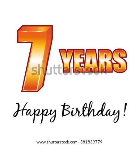 Happy birthday. 7 years old greeting card. - stock photo