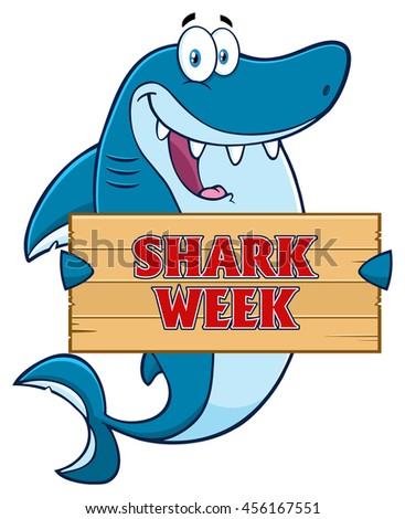 Happy Blue Shark Cartoon Mascot Character Holding A Wooden Sign With Text Shark Week. Raster Illustration Isolated On White Background - stock photo