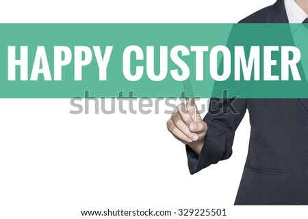 Happy Customer word on virtual screen touch by business woman on white background - stock photo